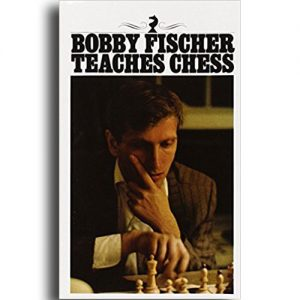 Bobby Fischer Teaches Chess - One of the best chess books